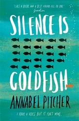 Pitcher, Annabel - Silence is Goldfish